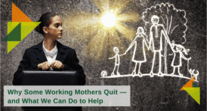 Why Working Mothers Quit5