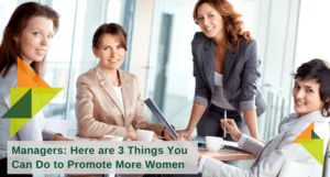 managers three things to promote more women